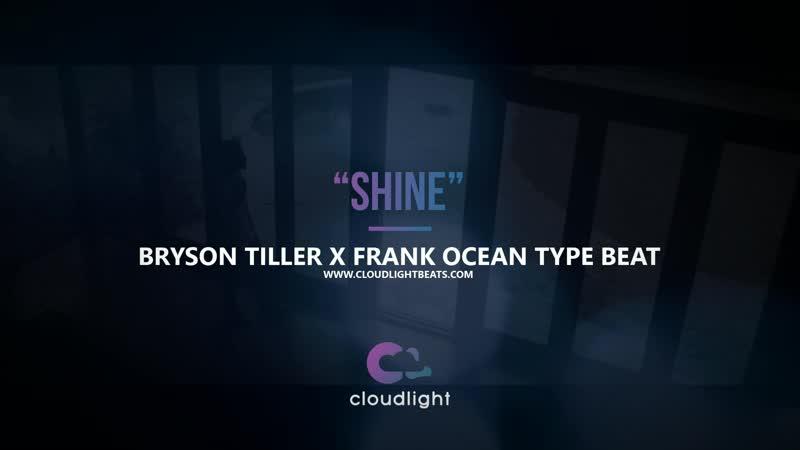 Bryson Tiller x Frank Ocean type beat 2018 - SHINE (prod by @CLOUDLIGHTBEATZ)