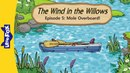The Wind in the Willows 5: Mole Overboard! | Level 3 | By Little Fox
