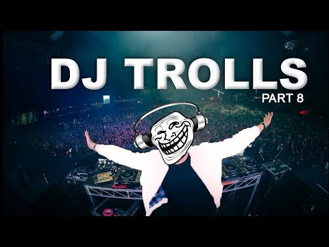 DJs that Trolled the Crowd Part 8