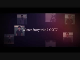 Winter story with I GOT7