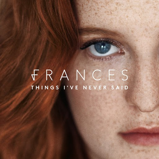 Frances альбом Things I've Never Said