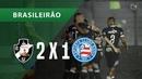 VASCO 2 X 1 BAHIA - GOLS - 24/09 - BRASILEIRÃO 2018