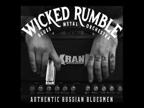 MetalRus.ru (Blues Metal). WICKED RUMBLE — «Authentic Russian Bluesmen» (2018) [EP] [Full Album]