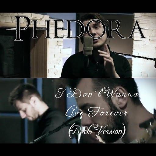 Phedora альбом I Don't Wanna Live Forever (Rock Version)