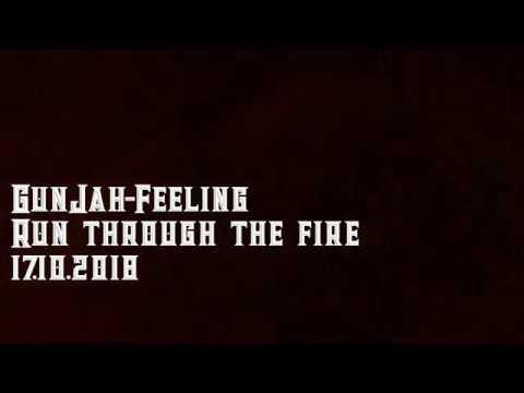 GunJah-Feeling - Run through the fire