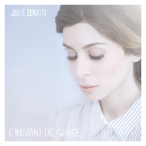 Julie Zenatti альбом L'instant de grâce