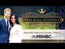 The Royal Wedding 2018: Prince Harry and Ms. Meghan Markle The Royal Family 5/19/18 FULL CEREMONY