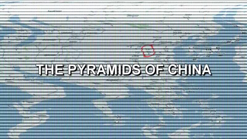 Pyramids in China - Widescreen HD version 2010 (Google Earth secrets)