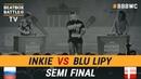 Inkie vs Blu Lipy Loop Station Semi Final 5th Beatbox Battle World Championship