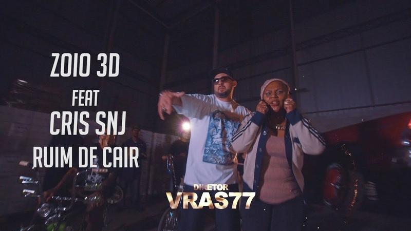 RUIM DE CAIR - ZOIO 3D FEAT CRIS SNJ