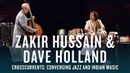 Zakir Hussain and Dave Holland Crosscurrents JAZZ NIGHT IN AMERICA