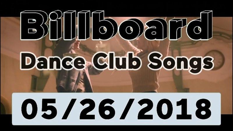 Billboard Dance Club Songs TOP 50 (May 26, 2018)