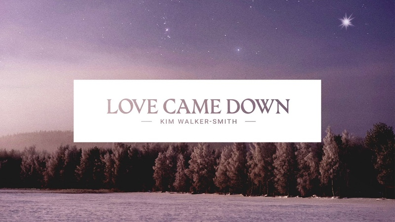 Kim Walker-Smith - Love Came Down (Audio Only)