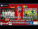 Germany vs Sweden | FIFA World Cup 2018 Group F | Match 29 Predictions FIFA 18