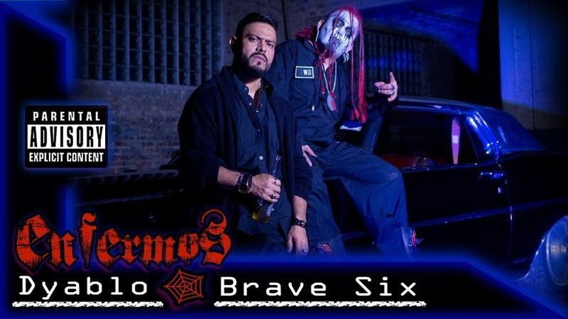 Dyablo / Brave Six Enfermos