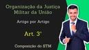 STM Superior Tribunal Militar Lei 8 457 92 Organização da Justiça Militar Art 3º