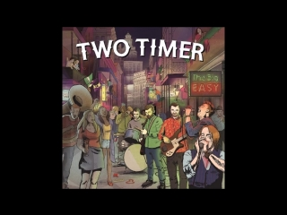 Two Timer2018-Two timer - Peaceful life