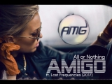All or Nothing - Zouk by Amigo ft. Lost Frequencies