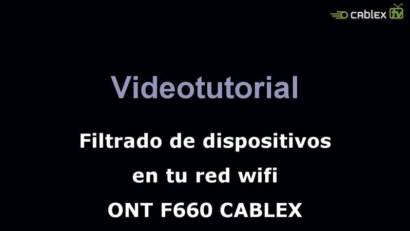 Filtrado de dispositivos en tu red wifi ONT F660 CABLEX