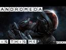 Andromeda | Это МЕ или не МЕ? [MEA2] [RU/EN]