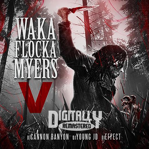 Waka Flocka Flame альбом Waka Flocka Myers 5