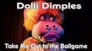 Dolli Dimples - Take Me Out to the Ballgame