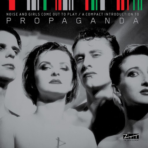 Propaganda альбом Noise and Girls Come out to Play / A Compact Introduction to Propaganda