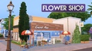 Sims 4 House Building Flower Shop Florist's Home Seasons Expansion Pack