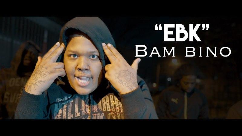 Bam Bino - EBK ( OFFICIAL MUSIC VIDEO )