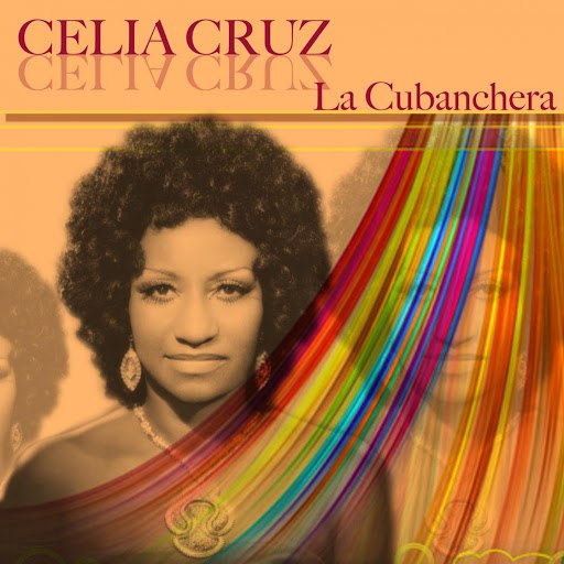 Celia Cruz альбом Celia Cruz: La Cubanchera