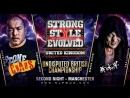 RPW & NJPW Strong Style Evolved UK 2018 (2018.07.01) - День 2