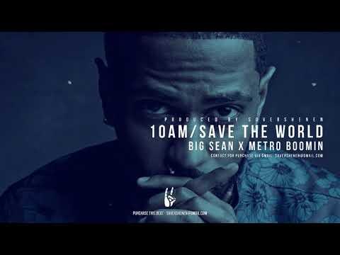Big Sean x Metro Boomin - 10AM/SAVE THE WORLD type beat