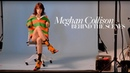 Meghan Collison Behind the Scenes - Cover Story Summer 2017