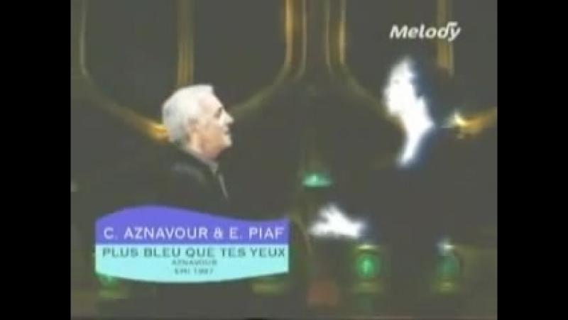 Edith Piaf Charles Aznavour - Plus bleu que tes yeux