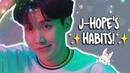 J-HOPE'S HABITS!