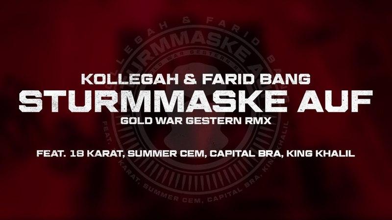 Kollegah Farid Bang ✖️ STURMMASKE AUF RMX ✖️mit 18 Karat Summer Cem Capital Bra King Khalil