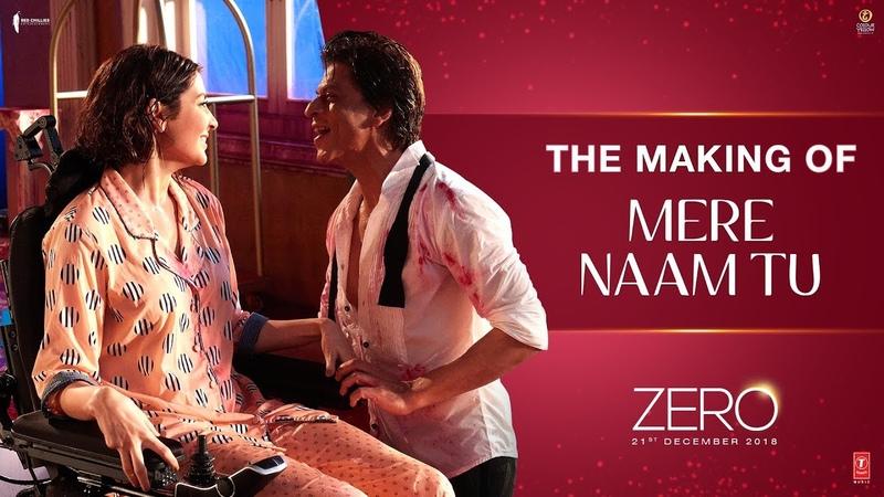 Zero The Making of Mere Naam Tu Shah Rukh Khan Anushka Sharma Aanand L Rai Ajay Atul