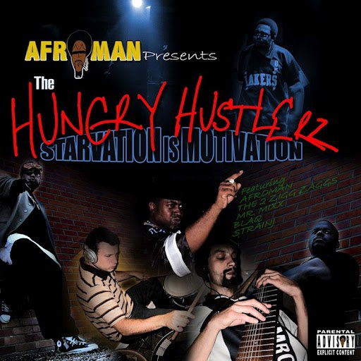 Afroman альбом Hungry Hustlerz, The: Starvation is Motivation