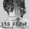 BIG|BRAVE (САN) - 04.05 • СПБ ‡ 05.05 • МСК