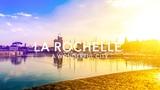 LA ROCHELLE - A Wonderful City - 4K