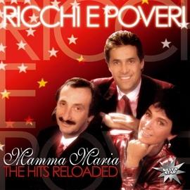 Ricchi E Poveri альбом Mamma Maria - The Hits Reloaded