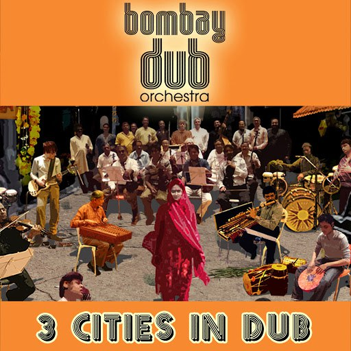 Bombay Dub Orchestra альбом 3 Cities In Dub