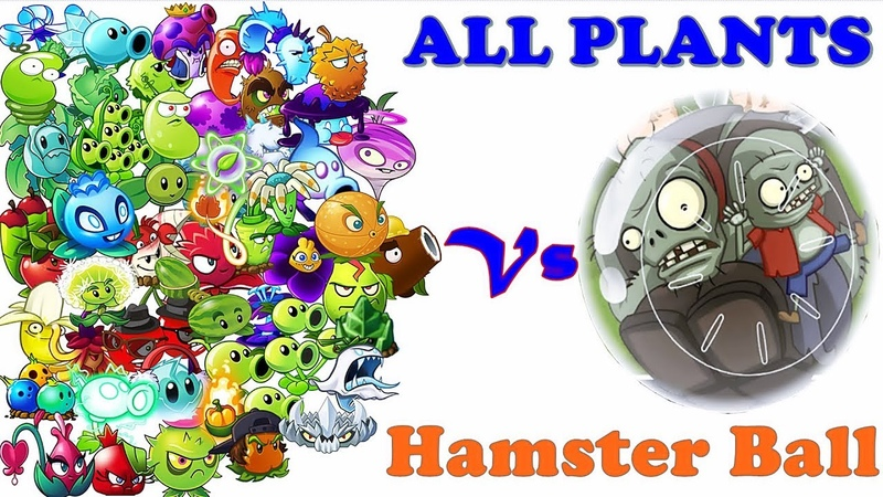ALL PLANTS Pvz 2 Vs Hamster Ball Pvz 2 in Plants vs. Zombies 2 Gameplay 2018