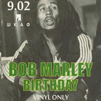9.02 | BOB MARLEY BIRTHDAY | ШКАФ
