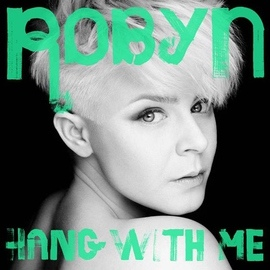 Robyn альбом Hang With Me