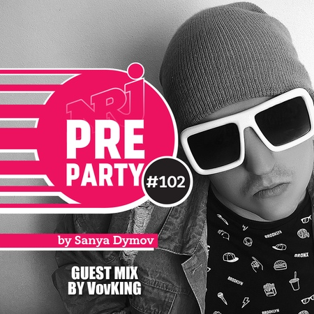 NRJ PRE-PARTY by Sanya Dymov - Guest Mix by VovKING [2018-06-15] 102