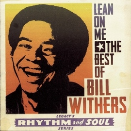 Bill Withers альбом Lean on Me: The Best of Bill Withers
