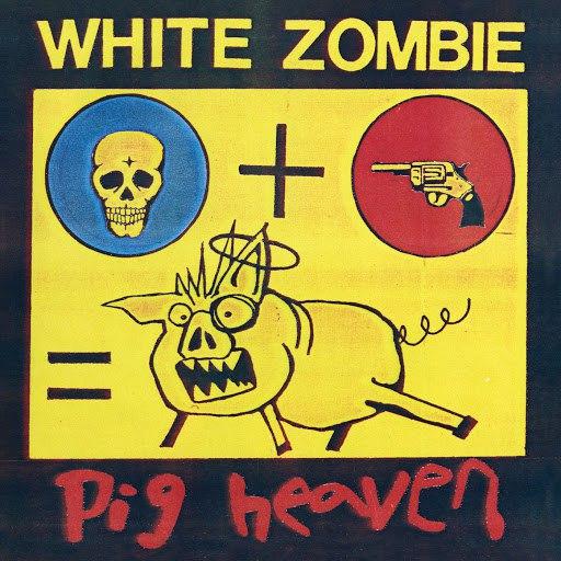 White Zombie альбом Pig Heaven