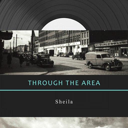 Sheila альбом Through The Area