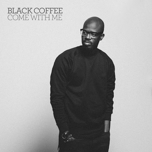 Black Coffee альбом Come With Me